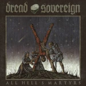 Dread-Sovereign-All-Hells-Martyrs-Artwork