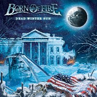 BORN OF FIRE_Dead Winter Sun