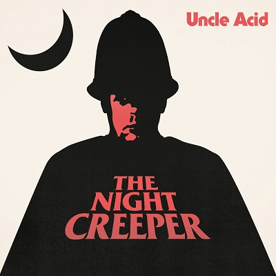 Uncle Acid The Night Creeper