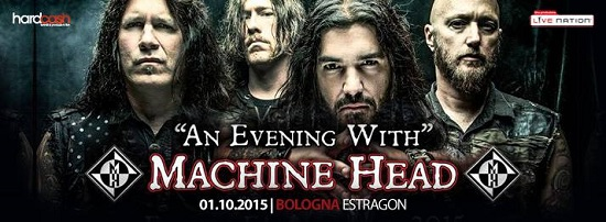 Machine Head (Estragon, Bologna)