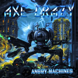 AXE CRAZY_Angry Machines