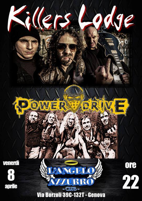 8 aprile - Killers Lodge + Powerdrive - Angelo Azzurro Club (Genova)