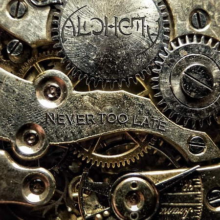 "Alchemy ""Never Too Late"""