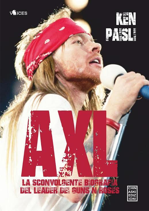 Axl La Sconvolgente Biografia del leader dei Guns N'Roses