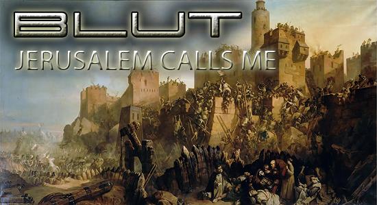 Blut Jerusalem calls me