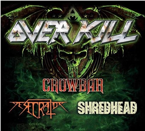 OVERKILL CROWBAR, SHREDHEAD, DESECRATOR