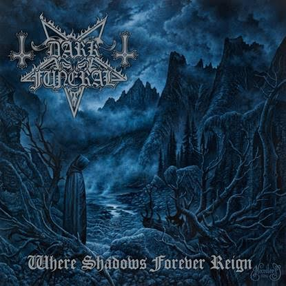 "DARK FUNERAL – ""Where Shadows Forever Reign"