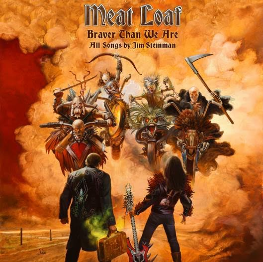 Meat Loaf BRAVER THAN WE ARE