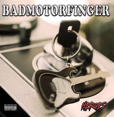 Badmotorfinger Heroes