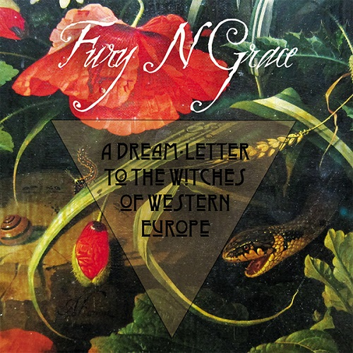 Fury N Grace A Dream-Letter To The Witches Of Western Europe