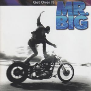 Mr. Big – Get Over It