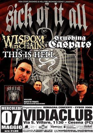Sick Of It All, This Is Hell, Wisdom In Chains, Crushing Caspars, Vidia Club, Cesena